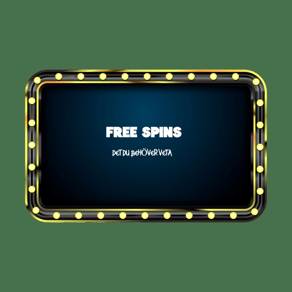 Allt du behöver veta om free spins